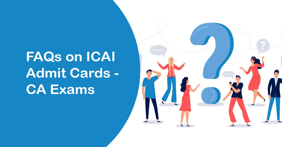 FAQs on admit cards- CA exams