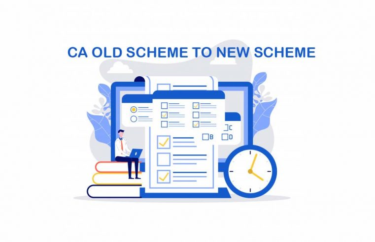 How to change from CA Old Scheme to New Scheme?