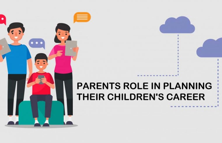 Parents Role in Planning their Children's Career