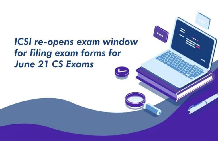 ICSI re-opens exam window for filing exam forms for June 21 CS Exams