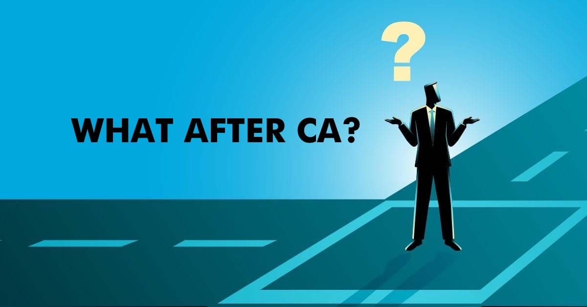 What After CA?